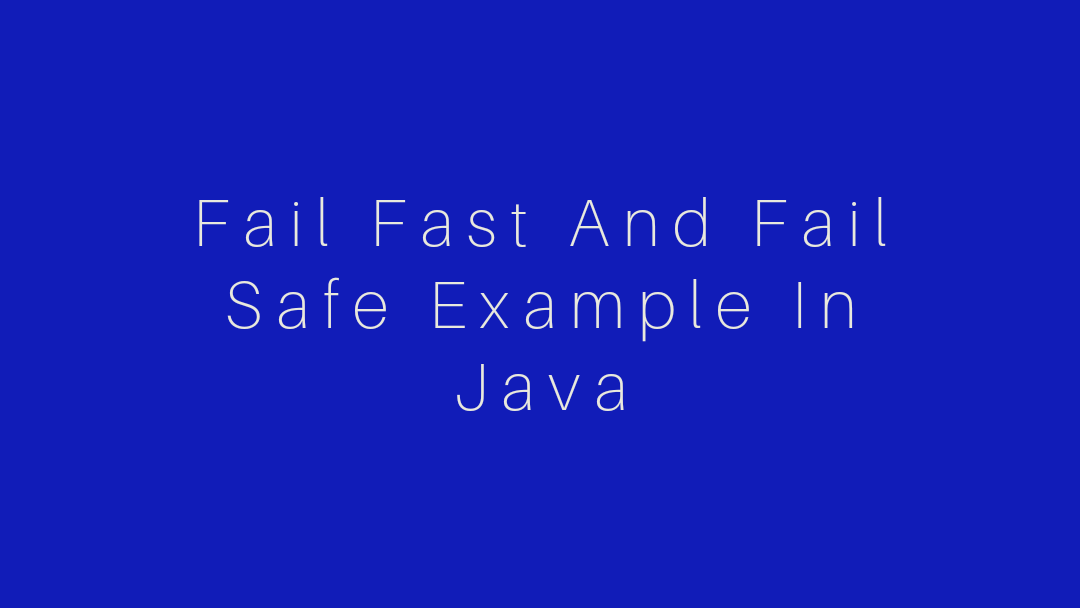Fail fast and fail safe example in java