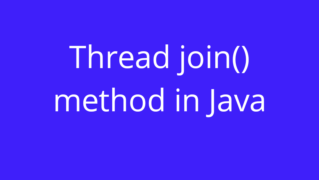 Thread join() method in Java