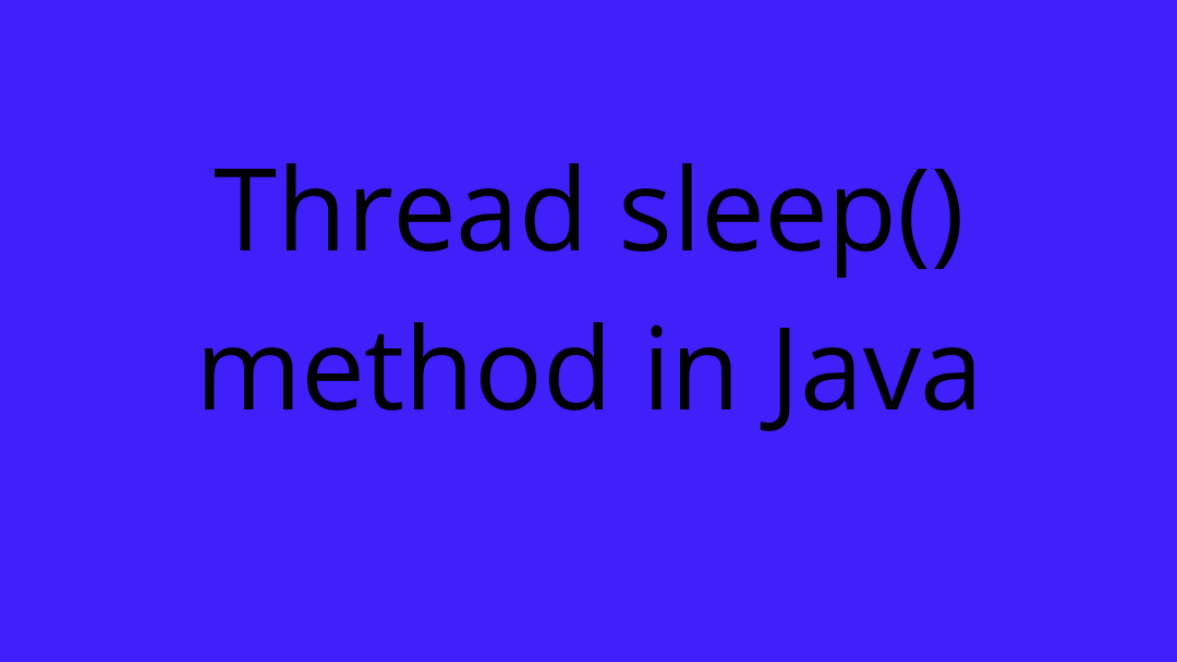 Thread sleep() method in Java