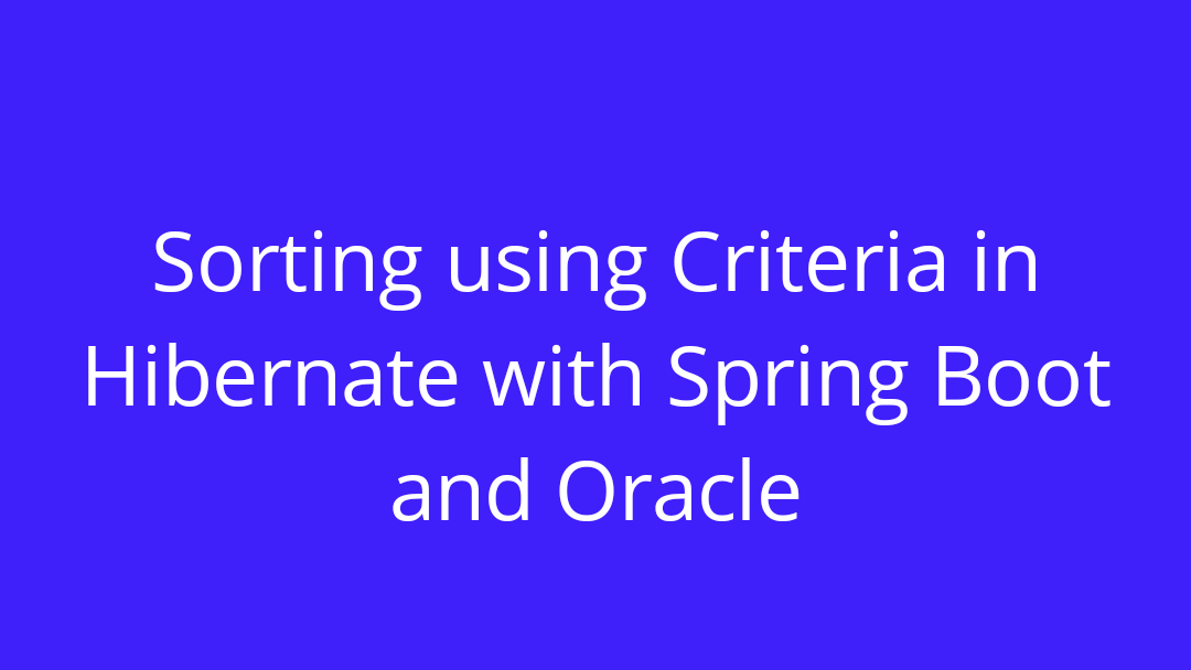 How to sort using Criteria in Hibernate